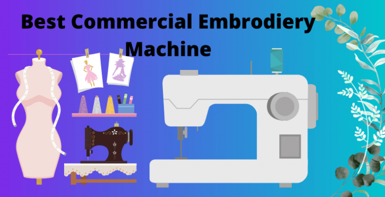Best Commercial Embrodiery Machine